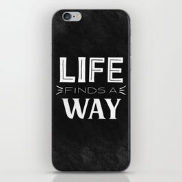 Life finds a way (Jurassic Park chalk lettering) iPhone Skin
