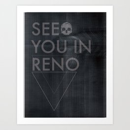 See You In Reno - Darkness Art Print
