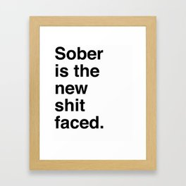 Sober is the new shit faced. Framed Art Print