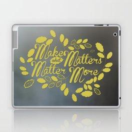What Matters Laptop & iPad Skin