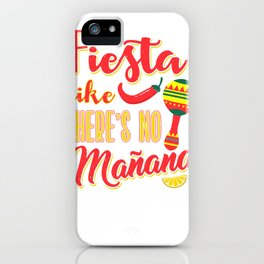 Fiesta Like No Manana Mexican Celebration  iPhone Case