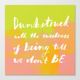 Dumbstruck Canvas Print