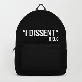 I dissent. RBG Backpack