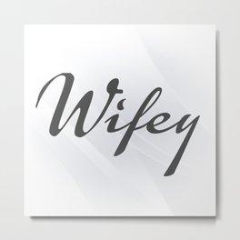 Wifey [On White] Metal Print