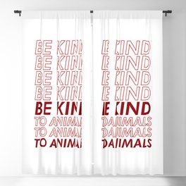 Be Kind To Animals Blackout Curtain