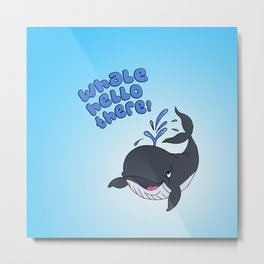 Whale Hello There  Metal Print