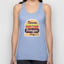 Never Skip Burger Day Unisex Tank Top