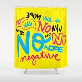 No, No, No Shower Curtain