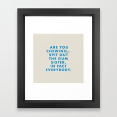Moonrise Kingdom - Are you chewing... spit out the gum sister. In fact everybody. Framed Art Print