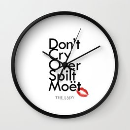 Don't Cry Over Spilt Moet Wall Clock