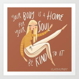 Your Body is a Home Art Print