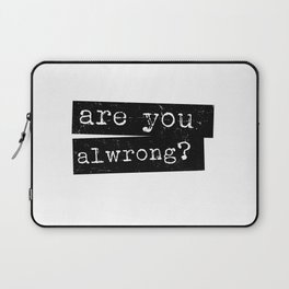 all wrong Laptop Sleeve