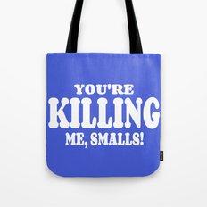 The Sandlot  |  You're Killing Me, Smalls! Tote Bag