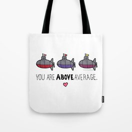 You Are Above Average Tote Bag