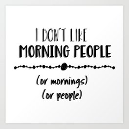 Mornings or People Art Print