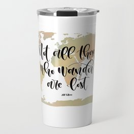 Not all those who wander are lost (blush/green) Travel Mug