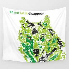 Wolf - do not let it disappear Wall Tapestry