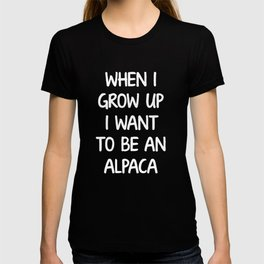 When I Grow Up I Want to Be an Alpaca Animal T-shirt
