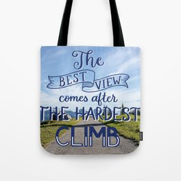 The Hardest Climb Tote Bag