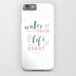 """""""Life Reflects the Heart"""" Bible Verse Print iPhone Case"""