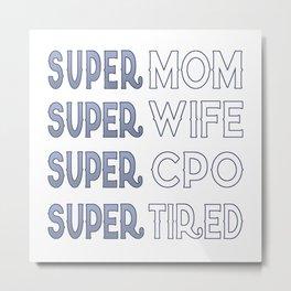 Super CPO Mom Metal Print