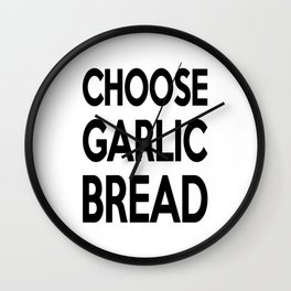 Choose Garlic Bread Wall Clock