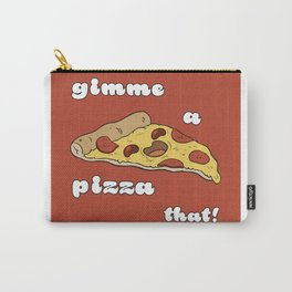 Gimme a Pizza That! Carry-All Pouch