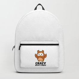 Owl Girl Funny Crazy Owl Lady Cute Owl Backpack