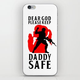 Military Quotes: Dear God Please Keep My Daddy Safe iPhone Skin