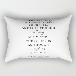 There are only two ways to live your life. Rectangular Pillow