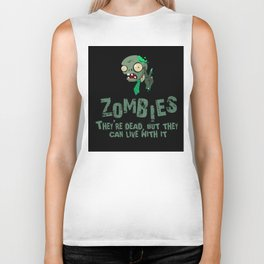 Zombies they're dead, but they can live with it Biker Tank