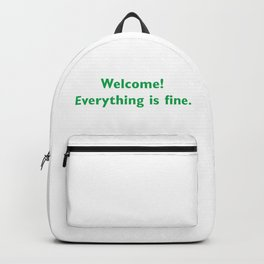 welcome everything is Fine Backpack