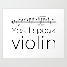 I speak violin Art Print