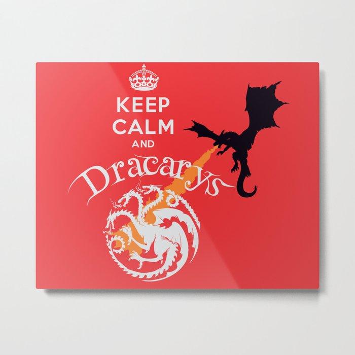 Keep Calm and Drakarys Metal Print