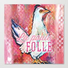 La Poule Folle (The Mad Hen) Canvas Print