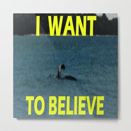 I want to believe Champ Metal Print