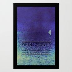 When I Grow Up... Art Print