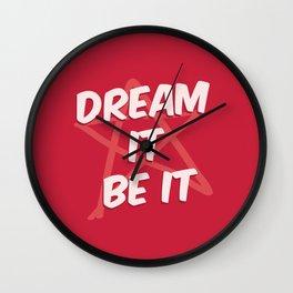 Dream It Be It Wall Clock