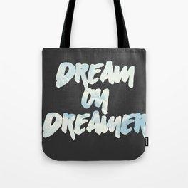Dream on Dreamer Tote Bag