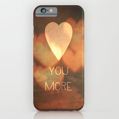Love You More iPhone 6 Slim Case