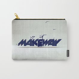 make way. Carry-All Pouch