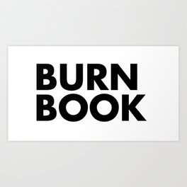 BURN BOOK Art Print