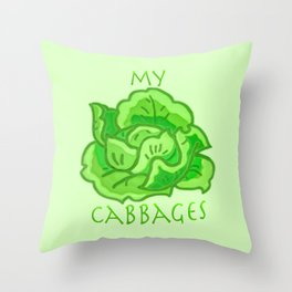 my cabbages! Throw Pillow