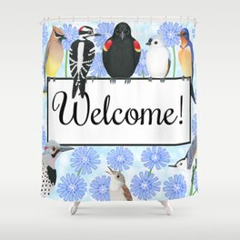 backyard birds welcome sign with chicory Shower Curtain