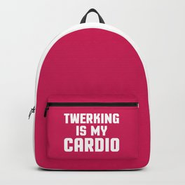 Twerking Is My Cardio Funny Gym Quote Backpack