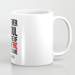 WHATEVER OUR SOUL ARE MADE OF Coffee Mug