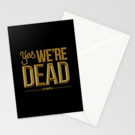 Yes we're DEAD Stationery Cards