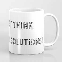 think about solutions Coffee Mug