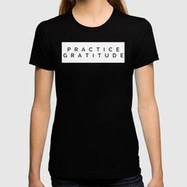 Practice Gratitude Positive Message Thanksgiving Practice Gratitude Graphic Tee - Grateful T-shirt T-shirt
