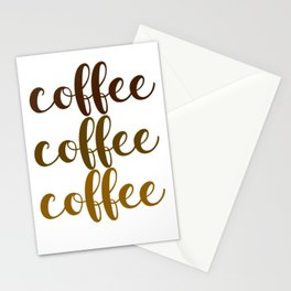 COFFEE COFFEE COFFEE Stationery Cards